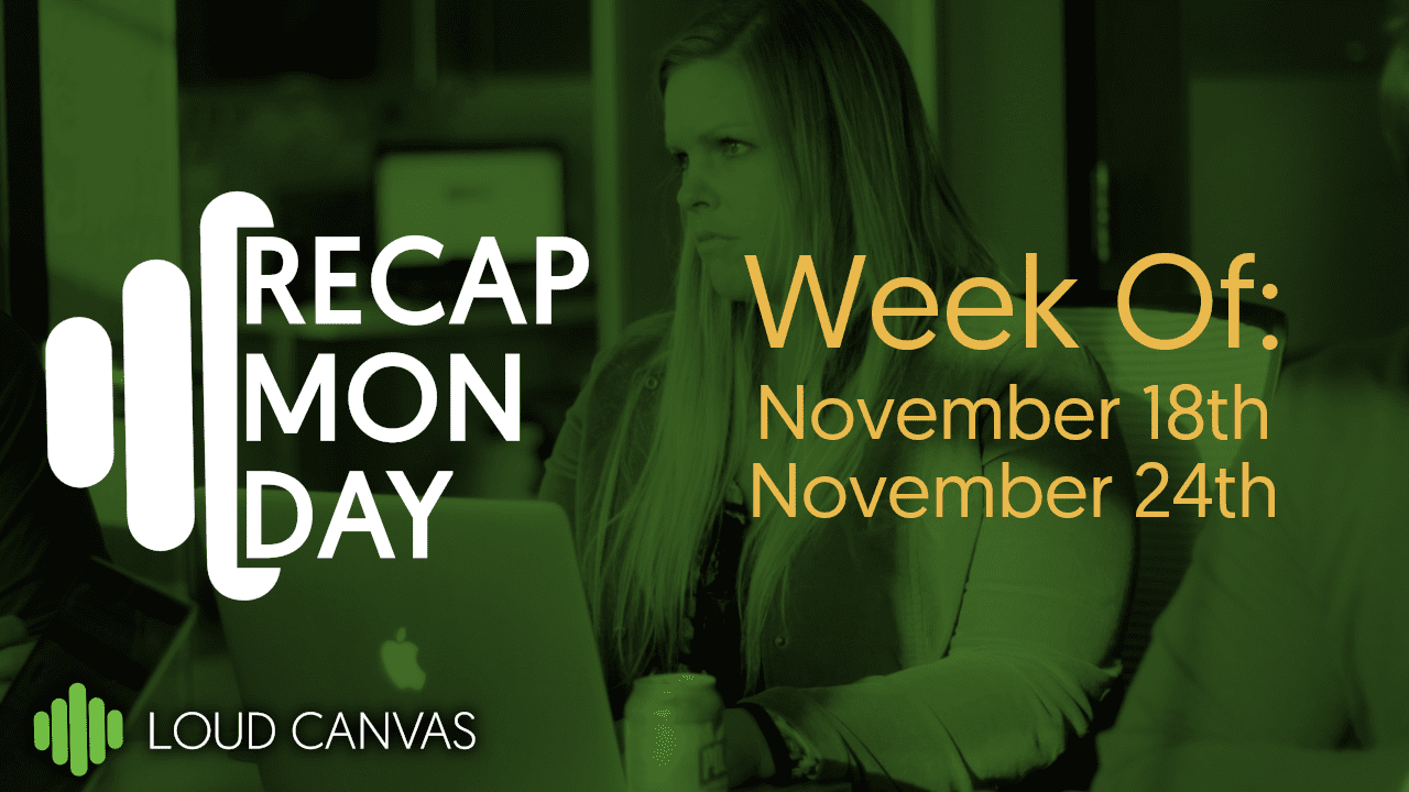 Monday Recap Nov 18 – Nov 24