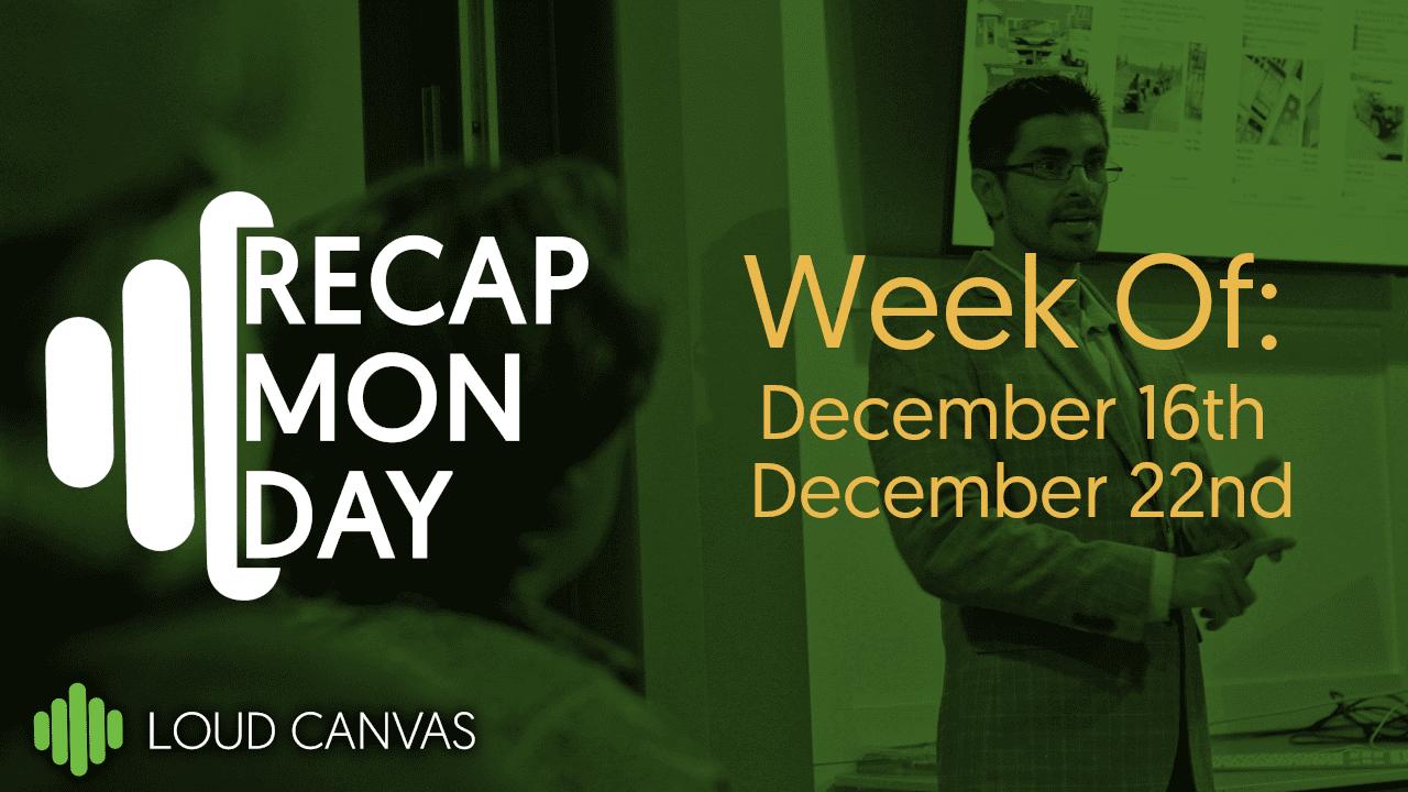 Monday Recap Dec 9- Dec 15