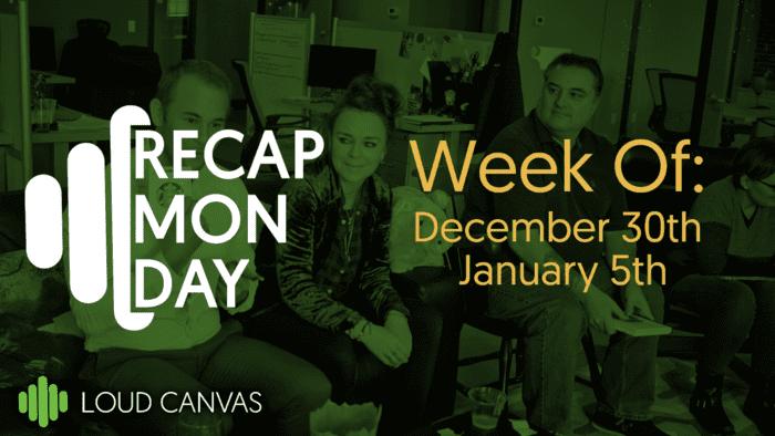 RECAP MONDAY Dec 30 – Jan 5