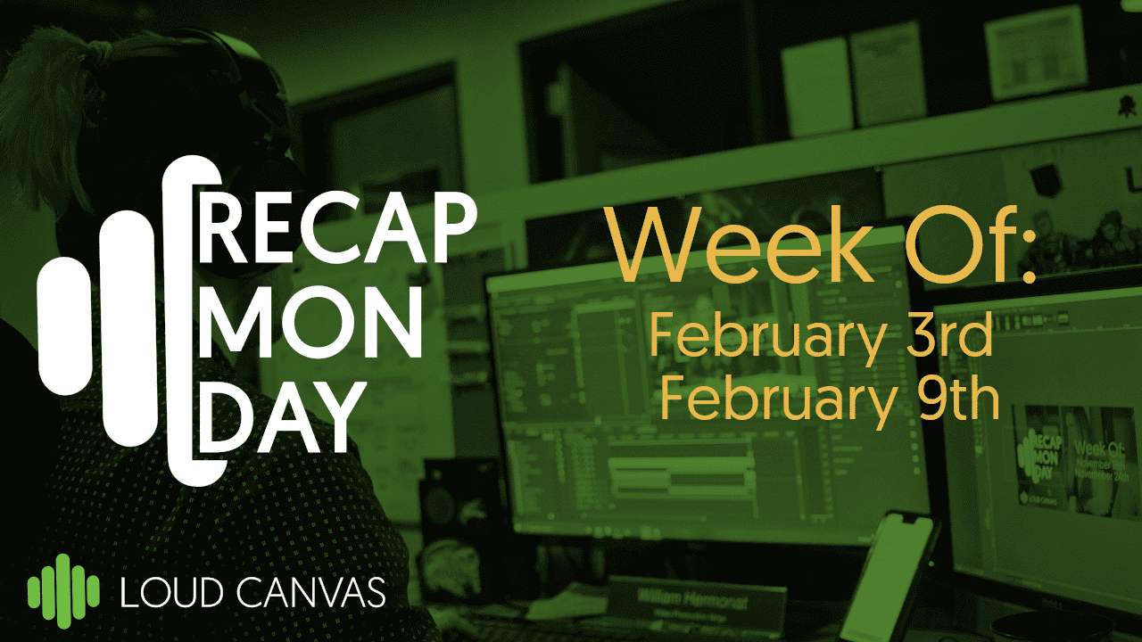 Recap Monday Feb 3 – Feb 9