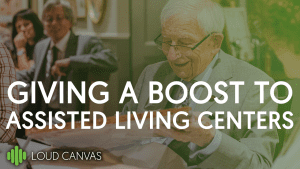 Giving a Boost to Assisted Living Centers Thumbnail