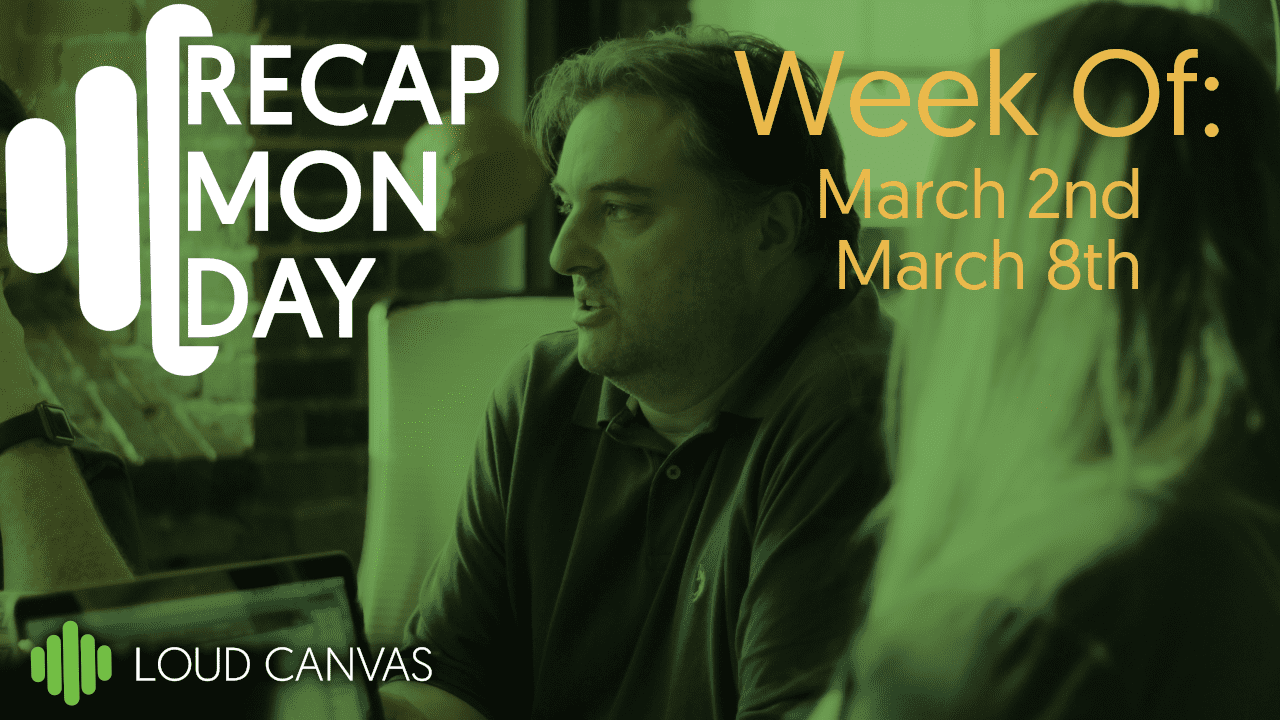 Recap Monday March 2 – March 8