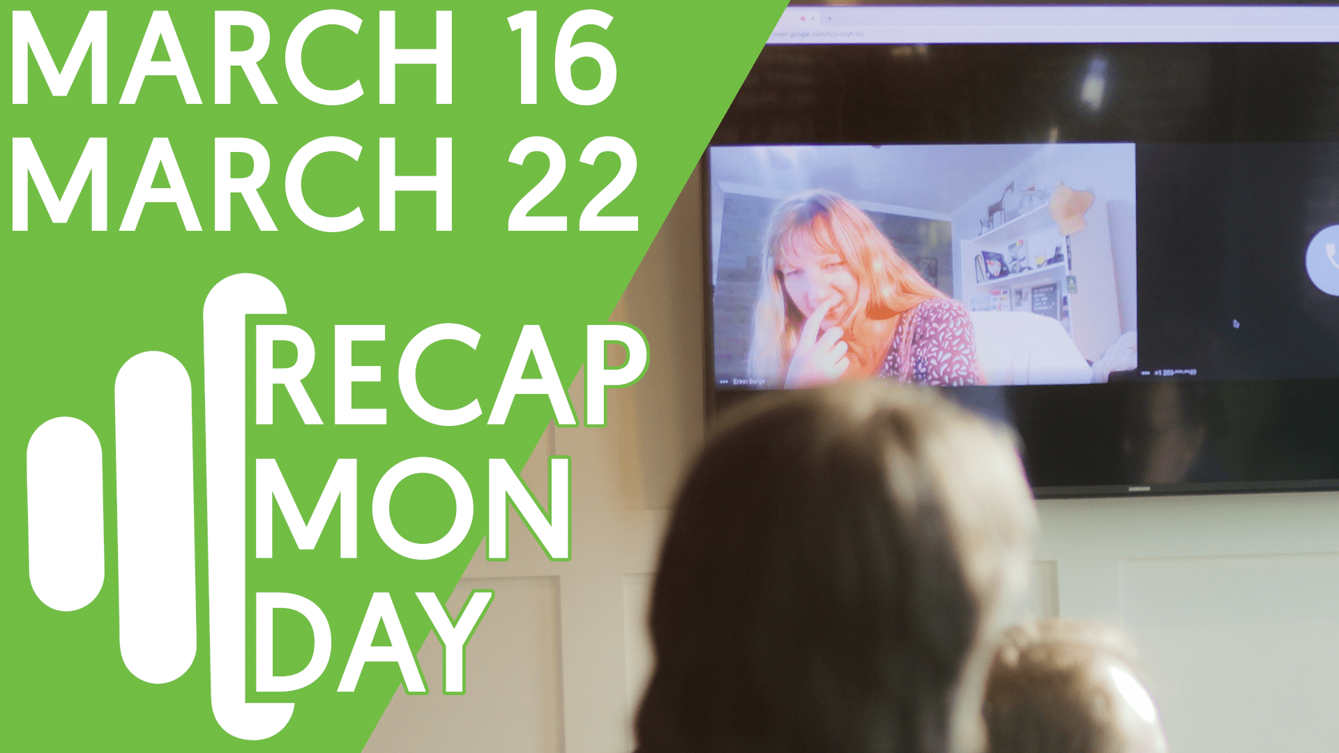 Recap Monday March 16 – March 22
