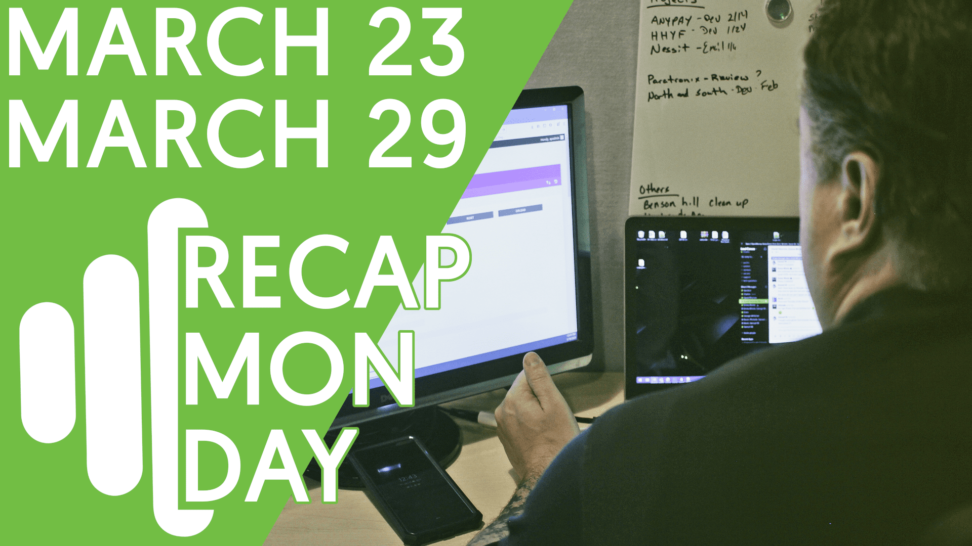 Recap Monday March 23 – March 29