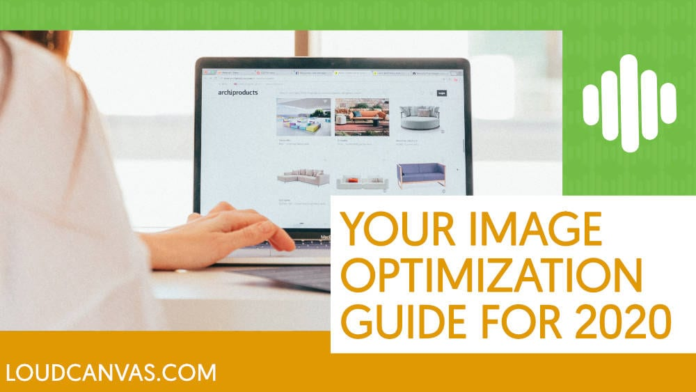 The Image Optimization Guide for Your Website in 2020