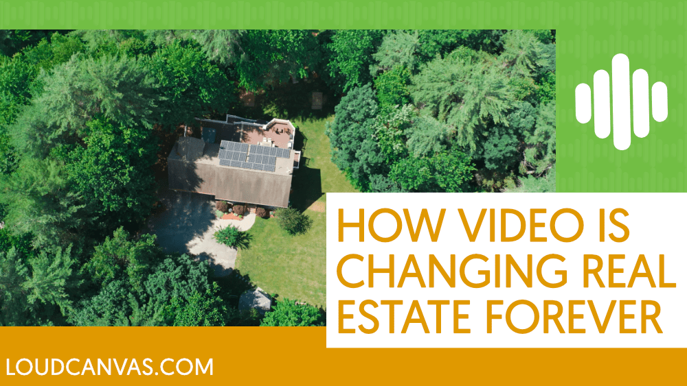 How Video Is Revolutionizing Real Estate Listings
