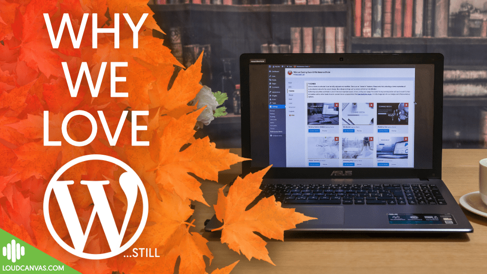 Why We're (Still) in Love with WordPress